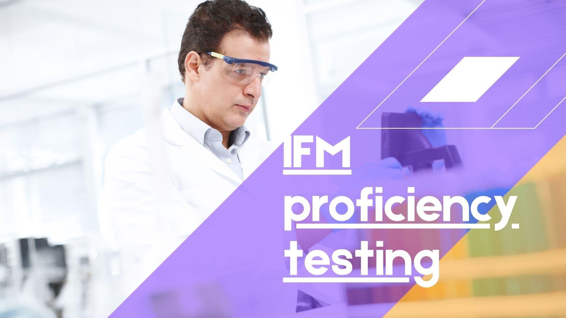 IFM proficiency testing