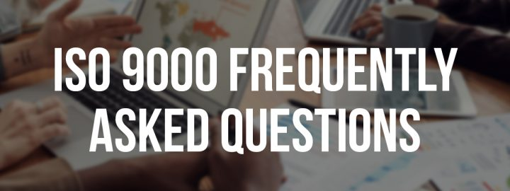 iso 9000 Frequently Asked Questions